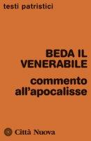 Commento all'Apocalisse - Beda Il Venerabile