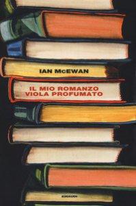 Copertina di 'Il mio romanzo viola profumato'