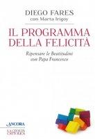 Il programma della felicità - Diego Fares, Marta Irigoy