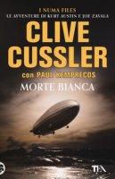 Morte bianca - Cussler Clive, Kemprecos Paul
