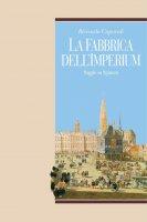La fabbrica dell'imperium - Riccardo Caporali