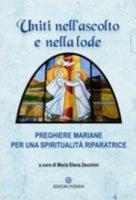 Uniti nell'ascolto e nella lode - Zecchini Maria Elena