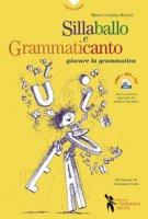 Sillaballo e grammaticanto. Giocare con la grammatica. Con File audio per il download - Meloni Maria Cristina