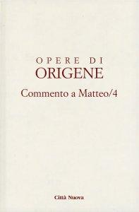 Copertina di 'Commento al Vangelo di Matteo vol.4'