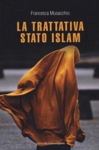 Copertina di 'La trattativa Stato Islam'