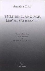 Copertina di 'Spiritismo, New Age, maghi, Sai Baba...'
