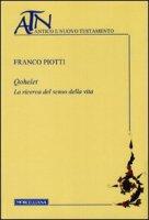Qohelet. La ricerca del senso della vita - Piotti Franco