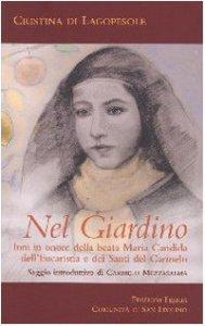 Copertina di 'Nel Giardino. Inni in onore della beata Maria Candida dell'Eucaristia e dei Santi del Carmelo'