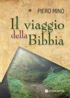 Il viaggio della Bibbia - Piero Minò
