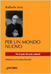 Copertina di 'Per un mondo nuovo. Vita di Pier Riccardo Lombardi'