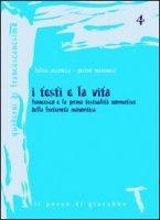 I testi e la vita. Francesco e la prima testualità normativa della fraternità minoritica - Accrocca Felice, Maranesi Pietro