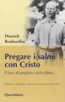 Pregare i salmi con Cristo - Dietrich Bonhoeffer