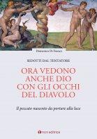 Ora vedono anche Dio con gli occhi del diavolo - Domenico Di Franco