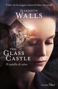 Copertina di 'The glass castle-Il castello di vetro'
