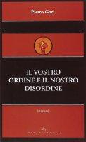 Vostro ordine e il nostro disordine. (Il) - Pietro Gori