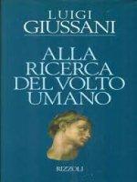 Alla ricerca del volto umano - Giussani Luigi