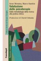 Valutazione delle psicoterapie. Dalla metodologia della ricerca alla pratica clinica - Messina Irene, Sambin Marco