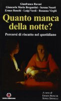 Quanto manca della notte? Percorsi di riscatto nel quotidiano - Ravasi Gianfranco, Bregantini Giancarlo M.