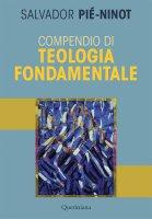 Compendio di teologia fondamentale - Salvador Pié Ninot