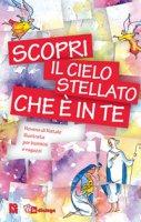 Scopri il cielo stellato che � in te. Novena di Natale per bambini e ragazzi - Fondazione Oratori Milanesi