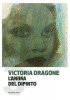 L'anima del dipinto - 3 - Victoria Dragone