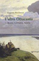 L' altro Ottocento. Austria, Germania, Russia - Riccomini Eugenio
