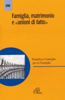 Famiglia, matrimonio e «Unioni di fatto» - Pontificio Consiglio per la Famiglia