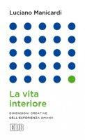 La vita interiore - Luciano Manicardi