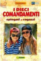 I dieci comandamenti spiegati ai ragazzi - Bocci Valerio