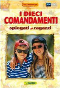 Copertina di 'I dieci comandamenti spiegati ai ragazzi'