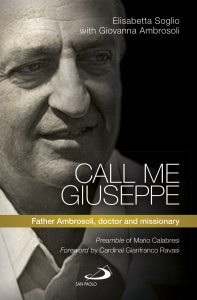 Copertina di 'Call me Giuseppe. Father Ambrosoli, doctor and missionary'