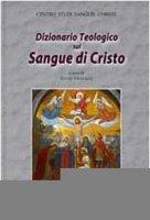 Dizionario Teologico sul Sangue di Cristo - Centro Studi Sanguinis Christi