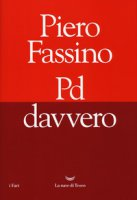 Pd davvero - Fassino Piero