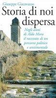 Storia di noi dispersa - Giuseppe Giacovazzo
