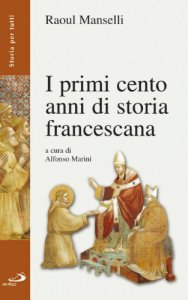Copertina di 'I primi cento anni di storia francescana'