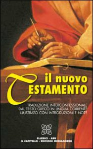 Copertina di 'Il nuovo Testamento. Traduzione interconfessionale dal testo greco in lingua corrente illustrato con introduzioni e note'