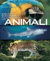 Grande dizionario illustrato degli animali - Emanuela Busà
