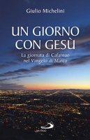 Un giorno con Ges� - Giulio Michelini