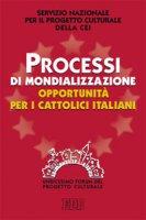 Processi di mondializzazione, opportunità per i cattolici italiani - Servizio Nazionale per il Progetto Culturale della CEI