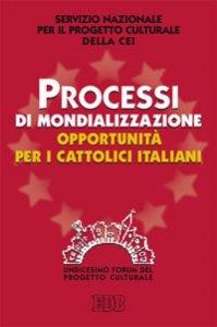 Copertina di 'Processi di mondializzazione, opportunità per i cattolici italiani'