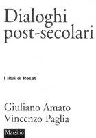Dialoghi post-secolari - Giuliano Amato, Vincenzo Paglia
