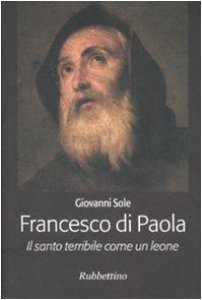 Copertina di 'Francesco di Paola. Il santo terribile come un leone'