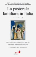 La pastorale familiare in Italia. Una ricerca nazionale a dieci anni del direttorio di pastorale familiare - Cisf - Centro Internazionale Studi Famiglia, Cei - Ufficio Nazionale per la pastorale della famiglia