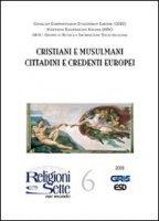 Cristiani e musulmani, cittadini e credenti europei - Consilium Conferentiarum Episcoporum Europoae (CCEE)