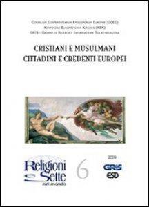 Copertina di 'Cristiani e musulmani, cittadini e credenti europei'