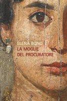 La moglie del procuratore - Elena Bono