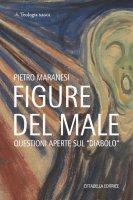 Figure del male - Pietro Maranesi