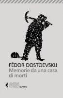 Memorie da una casa di morti - Dostoevskij Fëdor
