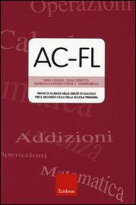 Copertina di 'AC-FL. Prove di fluenza nelle abilità di calcolo per il secondo ciclo della scuola primaria'