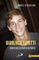 Gianluca Firetti. Santo della porta accanto - Marco D'Agostino